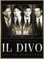 美聲男伶(IL DIVO) - An Evening With IL DIVO Live In Barcelona 演唱會