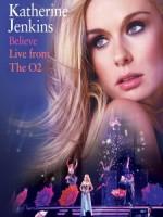 凱瑟琳詹金斯(Katherine Jenkins) - Believe Live From The O2 演唱會