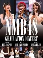 NMB48 - 卒業コンサート ~上西恵/薮下柊/藤江れいな~ 演唱會 [Disc 1/3]