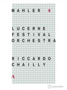 夏伊(Riccardo Chailly) - Mahler Symphony No. 8 - Lucerne Festival Orchestra 音樂會