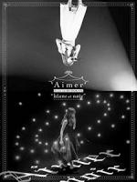 Aimer - Live in 武道館 blanc et noir 演唱會