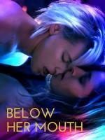 [英] 慾亂唇迷 (Below Her Mouth) (2016)