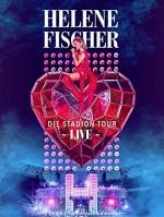 海蓮娜費雪-體育場巡迴演唱現場 (Helene Fischer - Live - Die Stadion - Tour)