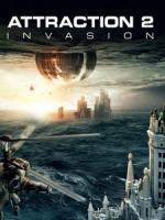 [俄] 末日異戰 (Attraction 2 - Invasion) (2020)[台版字幕]