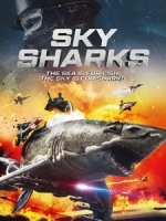 [英] 天空鯊 - 納粹終極武器 (Sky Sharks) (2020)[台版字幕]